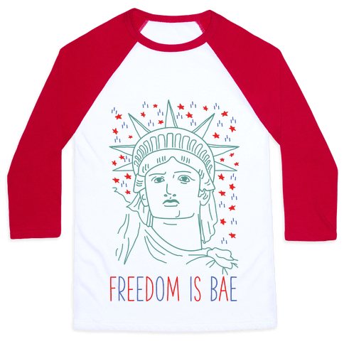 Freedom Is Bae