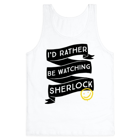 I'd Rather Be Watching Sherlock