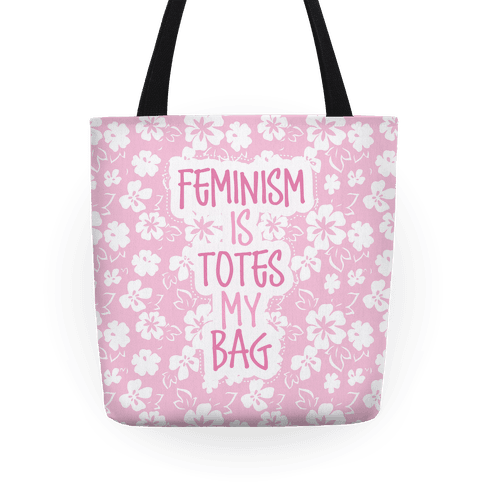 Feminism Is Totes My Bag