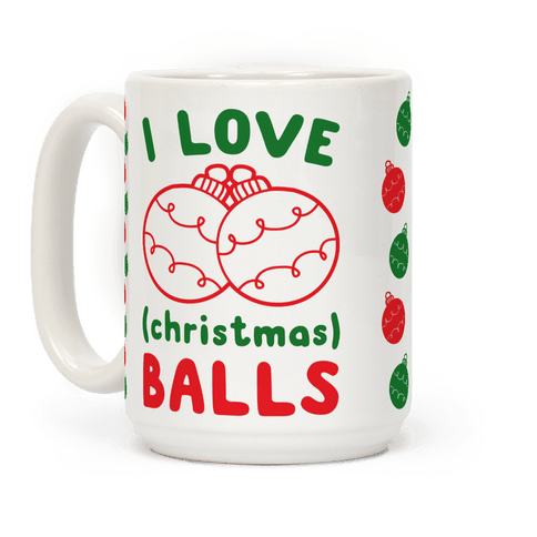 I Love (Christmas) Balls