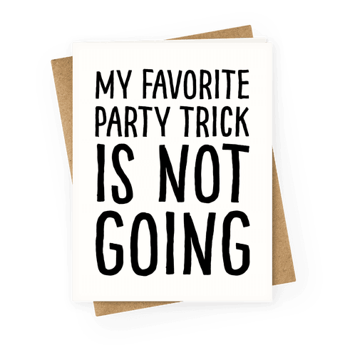 My Favorite Party Trick Is Not Going