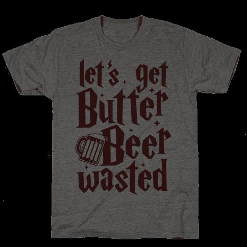Let's Get Butter Beer Wasted