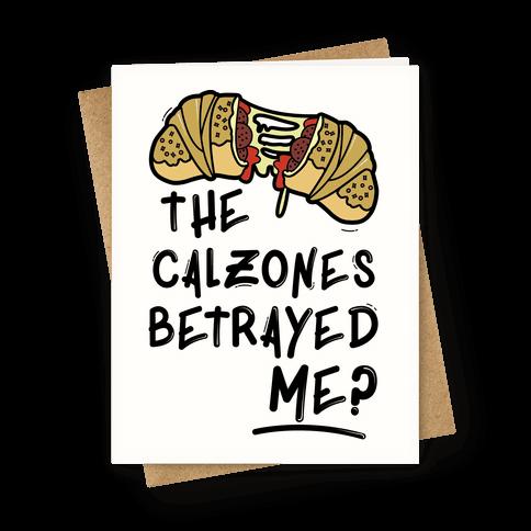 The Calzones Betrayed Me