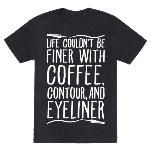 Life Couldn't Be Finer With Coffee Contour And Eyeliner