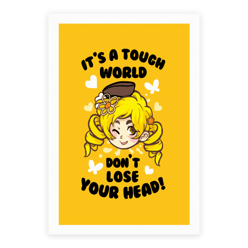 IT'S A TOUGH WORLD DON'T LOSE YOUR HEAD