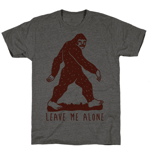 Leave Me Alone Bigfoot