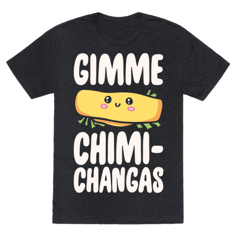Gimme Chimichangas