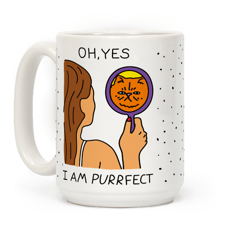 Oh Yes I Am Purrfect