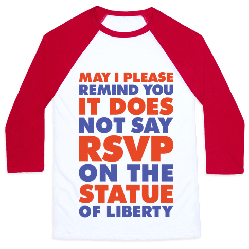 It Does Not Say RSVP On The Statue Of Liberty