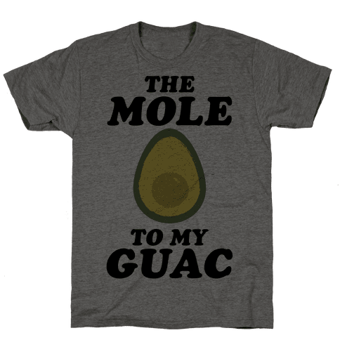 The Mole To My Guac