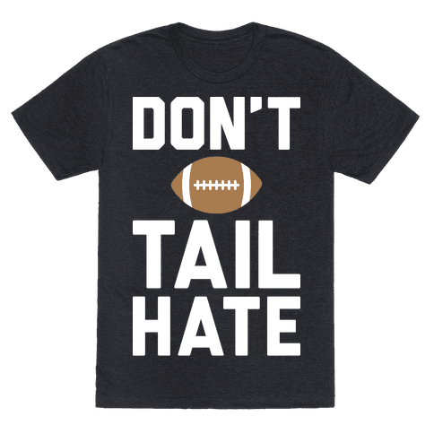 Dont Tail Hate (White)