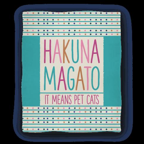 Hakuna Magato It Means Pet Cats