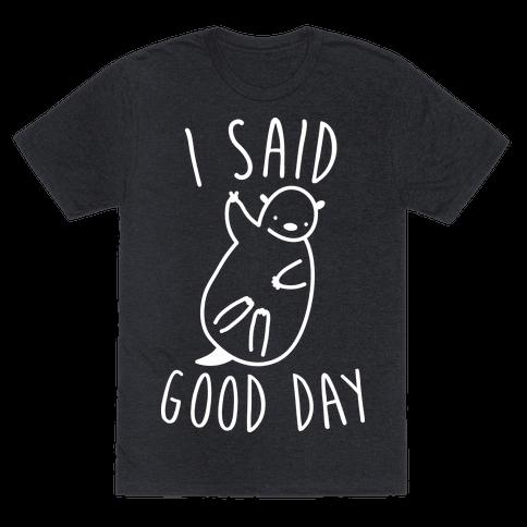 I Said Good Day Otter