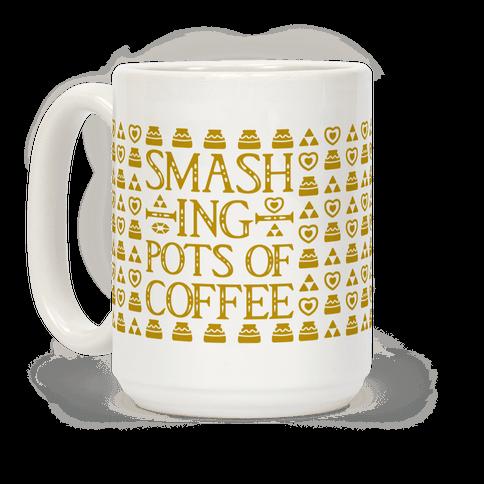 Smashing Pots of Coffee