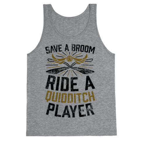 Save A Broom Ride A Quidditch Player