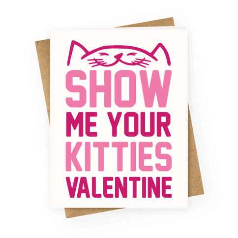 Show Me Your Kitties Valentine