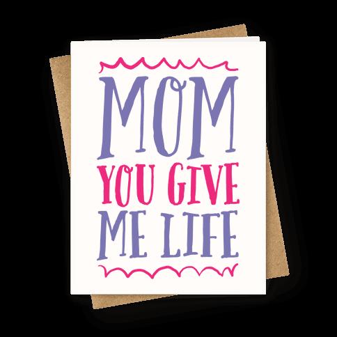 Mom You Give Me Life