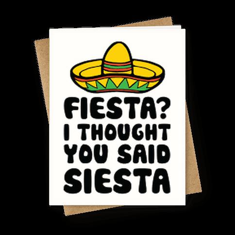 Fiesta I Thought You Said Siesta