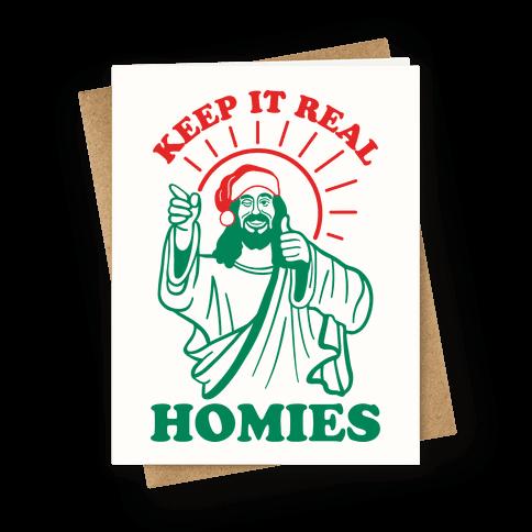 Keep It Real, Homies - Jesus