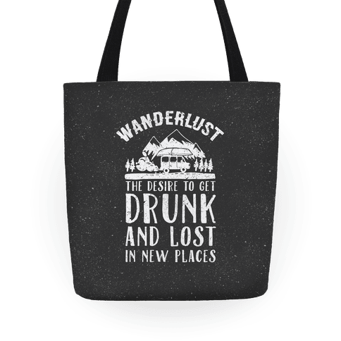 Wanderlust- The Desire to Get Drunk and Lost in New Places