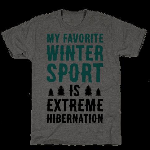 My Favorite Winter Sport Is Extreme Hibernation
