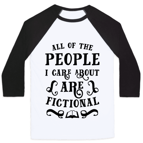 All Of The People I Care About Are Fictional