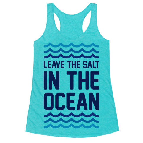 Leave The Salt In The Ocean