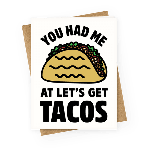 You Had Me At Let's Get Tacos