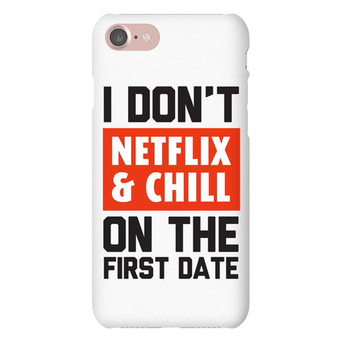 I Don't Netlfix and Chill on the First Date