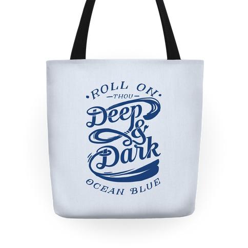 Roll On Thou Deep & Dark Ocean Blue