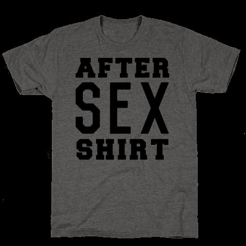 After Sex Shirt