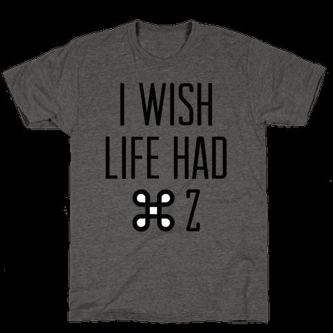 I Wish Life Had Command Z