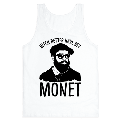 Bitch Better Have My Monet