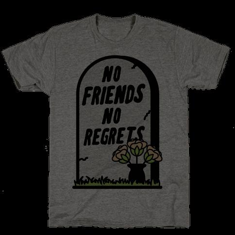 No Friends No Regrets