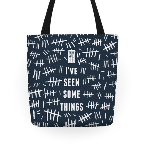 I've Seen Some Things Tote