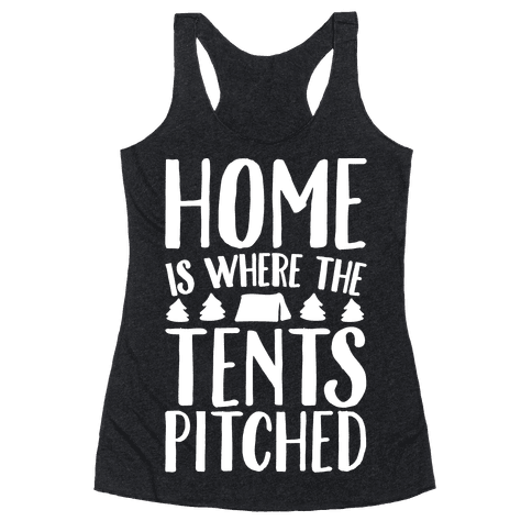 Home Is Where The Tents Pitched