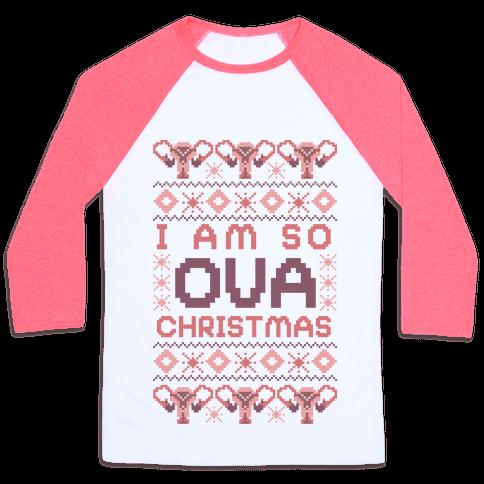 I Am So Ova Christmas