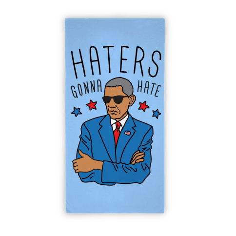 Obama - Haters Gonna Hate (towel)
