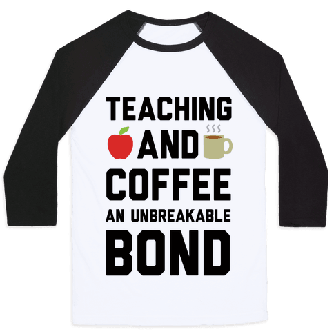 Teaching And Coffee An Unbreakable Bond