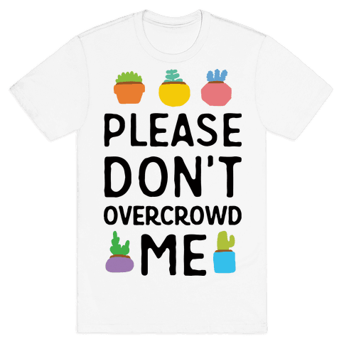 Please Don't Overcrowd Me