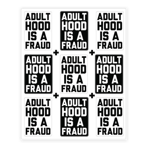 Adulthood Is A Fraud Sticker Sheet