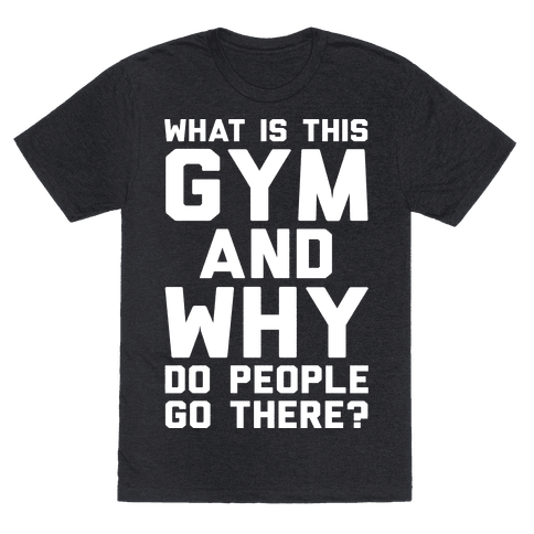 What Is This Gym And Why Do People Go There