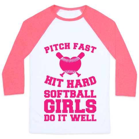 Pitch Fast Hit Hard, Softball Girls Do it Well