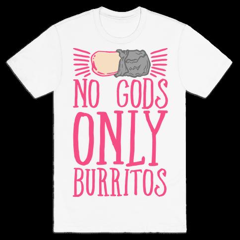 No Gods Only Burritos