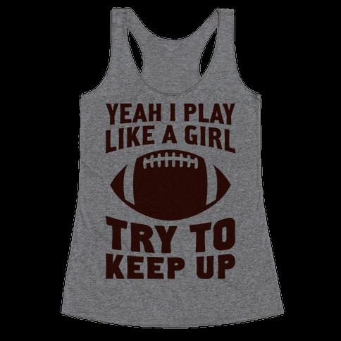 Yeah I Play Like A Girl (Football)
