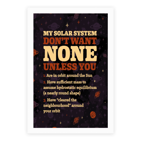 My Solar System Don't Want None