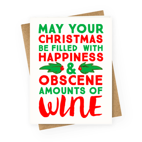 May Your Christmas Be Filled With Happiness And Obscene Amounts of Wine