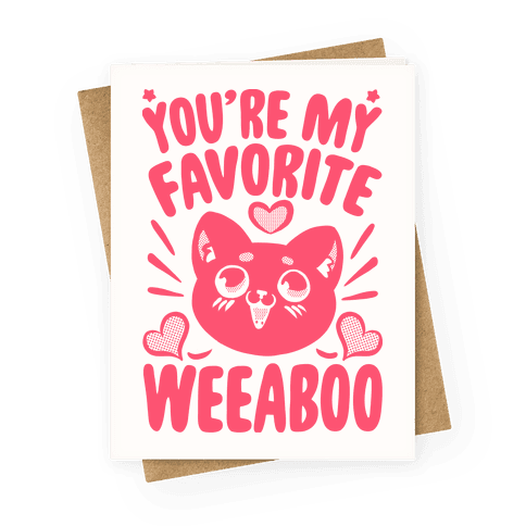You're My Favorite Weeaboo