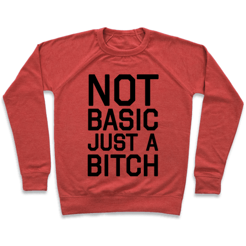 Not Basic Just A Bitch