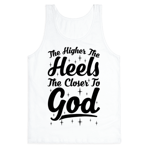 The Higher The Heels The Closer To God